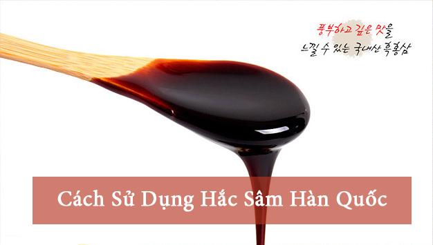 cach-su-dung-hac-sam-han-quoc